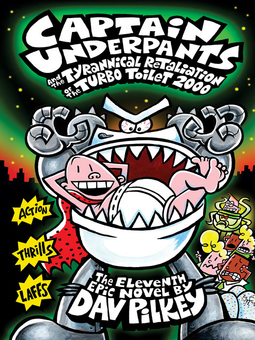 Title details for Captain Underpants and the Tyrannical Retaliation of the Turbo Toilet 2000 by Dav Pilkey - Wait list