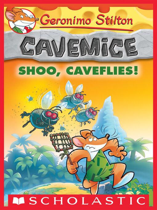 Title details for Shoo, Caveflies! by Geronimo Stilton - Wait list