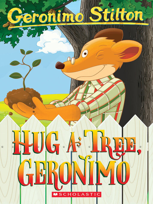 Title details for Hug a Tree, Geronimo by Geronimo Stilton - Available