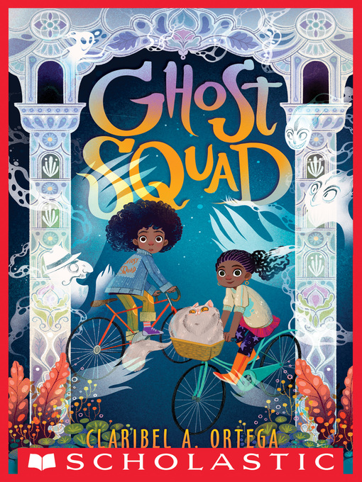 Title details for Ghost Squad by Claribel A. Ortega - Available