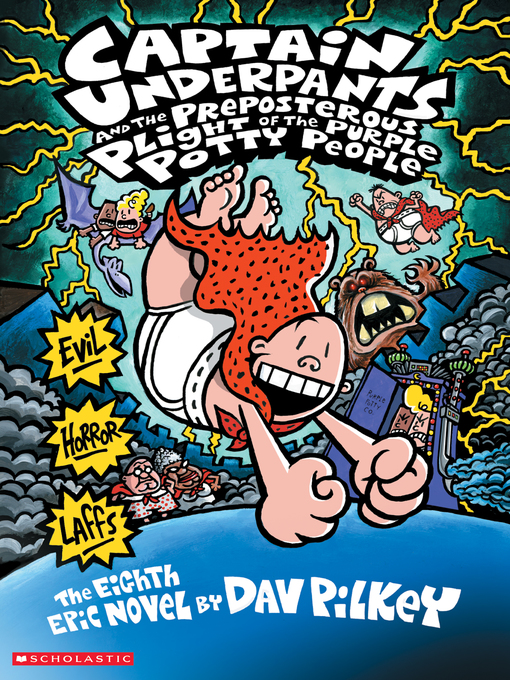 Title details for Captain Underpants and the Preposterous Plight of the Purple Potty People by Dav Pilkey - Wait list