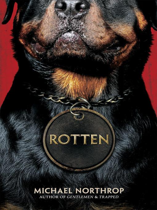 Title details for Rotten by Michael Northrop - Wait list