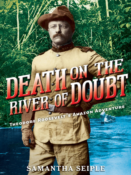 Title details for Death on the River of Doubt by Samantha Seiple - Available