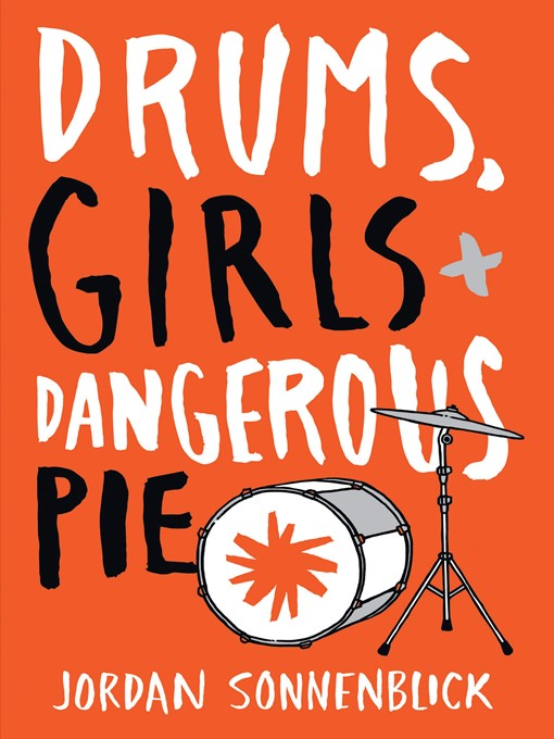 Cover of Drums, Girls, and Dangerous Pie