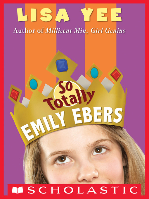 Title details for So Totally Emily Ebers by Lisa Yee - Available