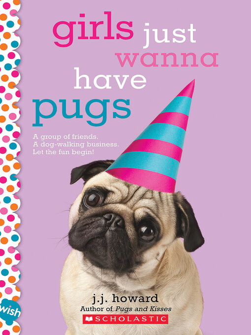 Title details for Girls Just Wanna Have Pugs by J. J. Howard - Available