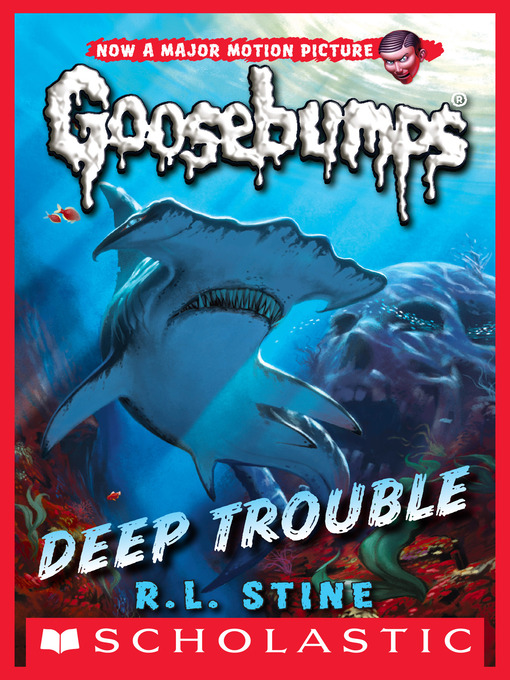Title details for Deep Trouble by R.L. Stine - Wait list