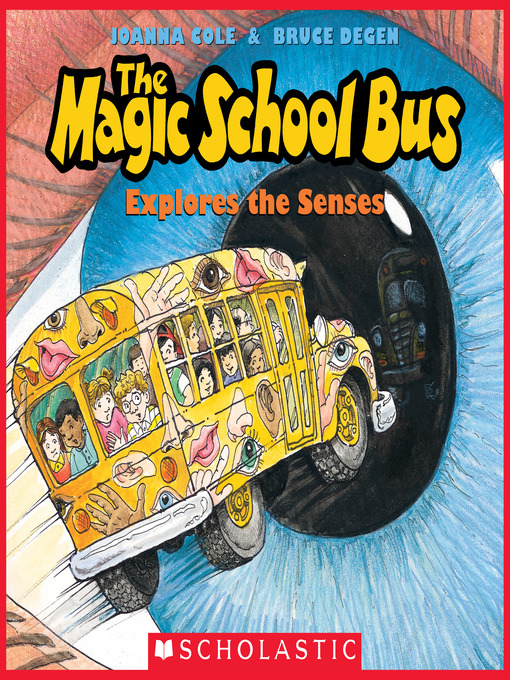 Title details for The Magic School Bus Explores the Senses by Joanna Cole - Available