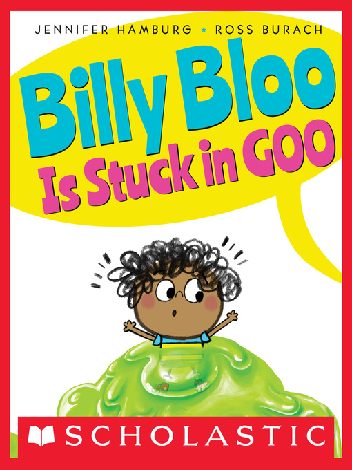 Title details for Billy Bloo Is Stuck in Goo by Jennifer Hamburg - Available