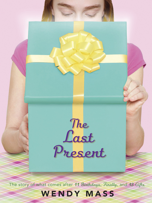 Title details for The Last Present by Wendy Mass - Wait list