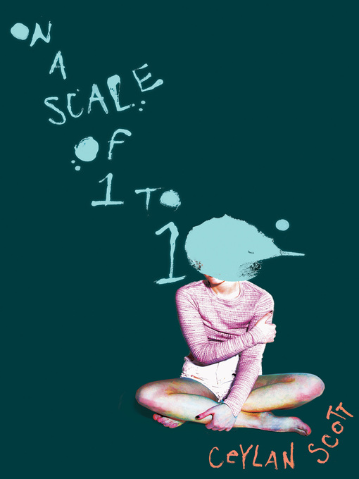 Title details for On a Scale of One to Ten by Ceylan Scott - Wait list