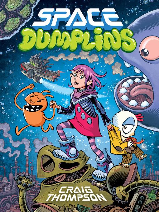 Title details for Space Dumplins by Craig Thompson - Available