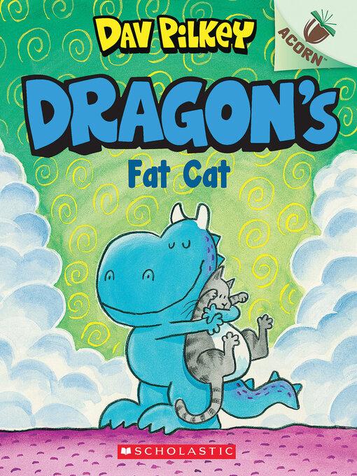Title details for Dragon's Fat Cat by Dav Pilkey - Wait list