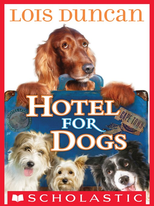 Title details for Hotel for Dogs by Lois Duncan - Available