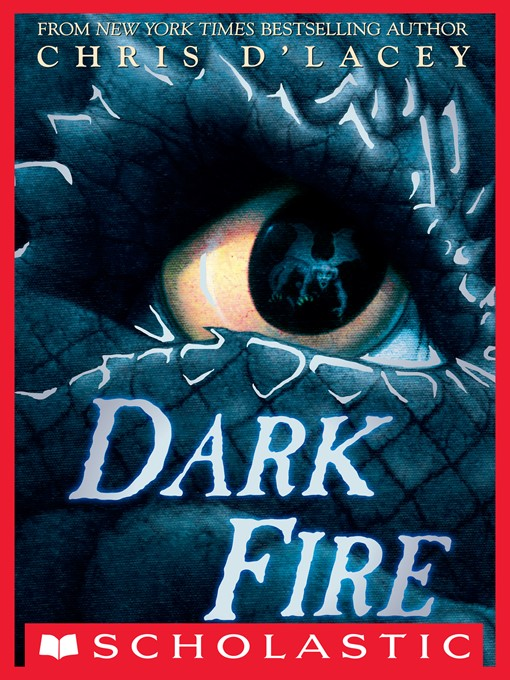 Title details for Dark Fire by Chris d'Lacey - Available