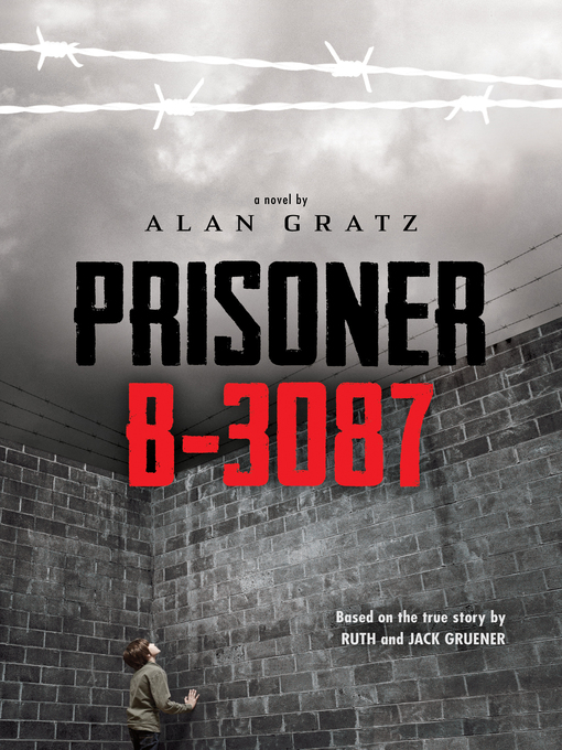 Title details for Prisoner B-3087 by Alan Gratz - Available