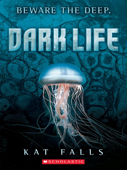 Title details for Dark Life by Kat Falls - Wait list