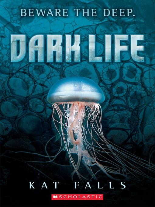 Title details for Dark Life by Kat Falls - Wait list