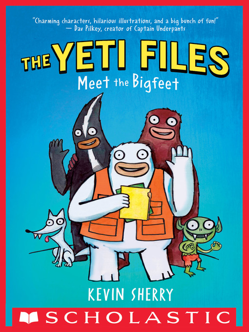Title details for Meet the Bigfeet by Kevin Sherry - Wait list