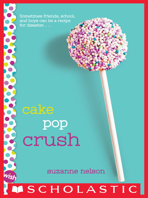 Title details for Cake Pop Crush by Suzanne Nelson - Wait list