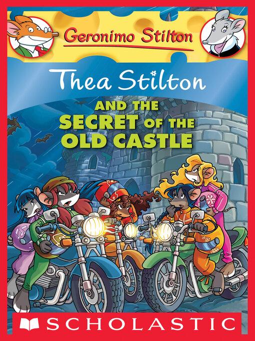Title details for Thea Stilton and the Secret of the Old Castle by Thea Stilton - Wait list