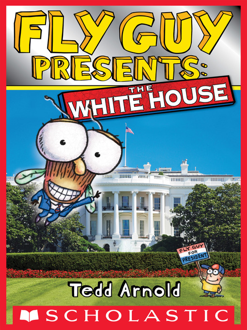 Title details for Fly Guy Presents The White House by Tedd Arnold - Available