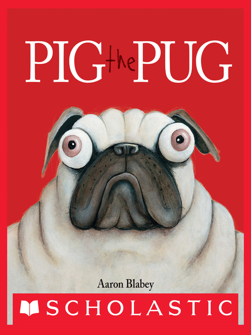 Title details for Pig the Pug by Aaron Blabey - Wait list