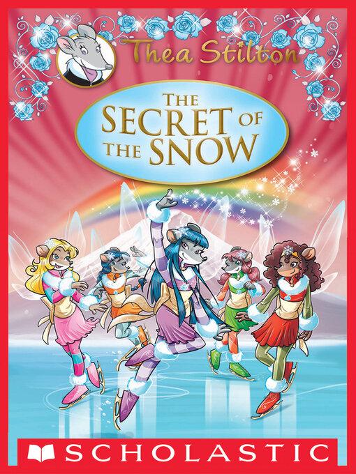 Title details for The Secret of the Snow by Thea Stilton - Wait list