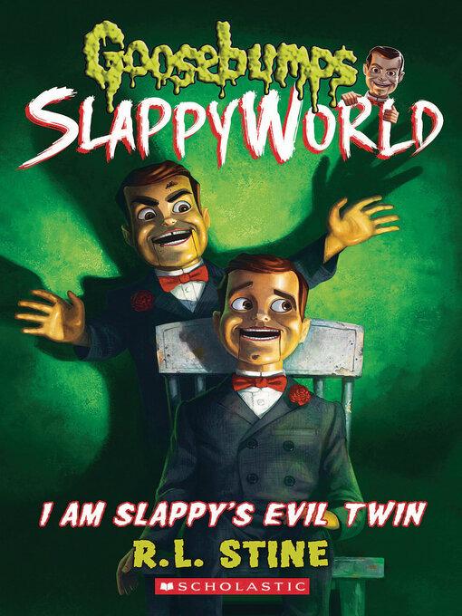 Title details for I Am Slappy's Evil Twin by R.L. Stine - Wait list