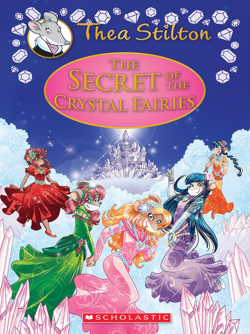 Title details for The Secret of the Crystal Fairies by Thea Stilton - Available