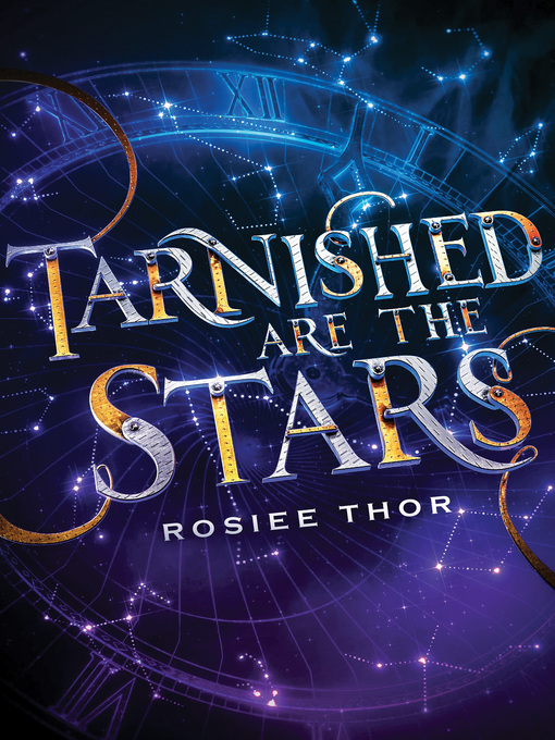 Title details for Tarnished Are the Stars by Rosiee Thor - Wait list