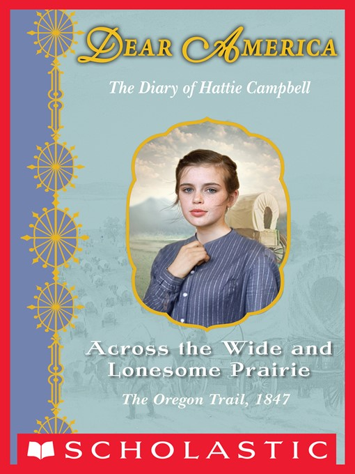 Title details for Across the Wide and Lonesome Prairie by Kristiana Gregory - Available