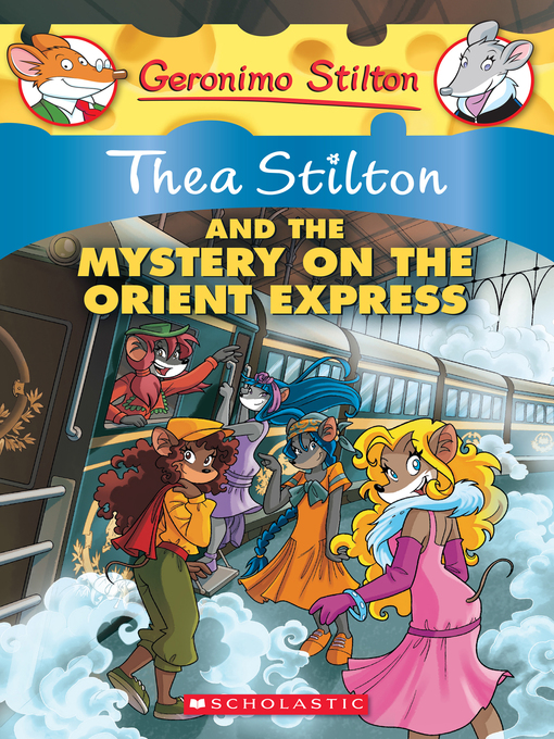 Title details for Thea Stilton and the Mystery on the Orient Express by Thea Stilton - Available