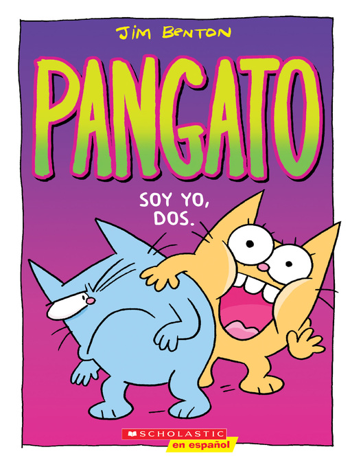 Title details for Pangato #2 Soy yo, dos. (Catwad #2: It's Me, Two.) by Jim Benton - Available