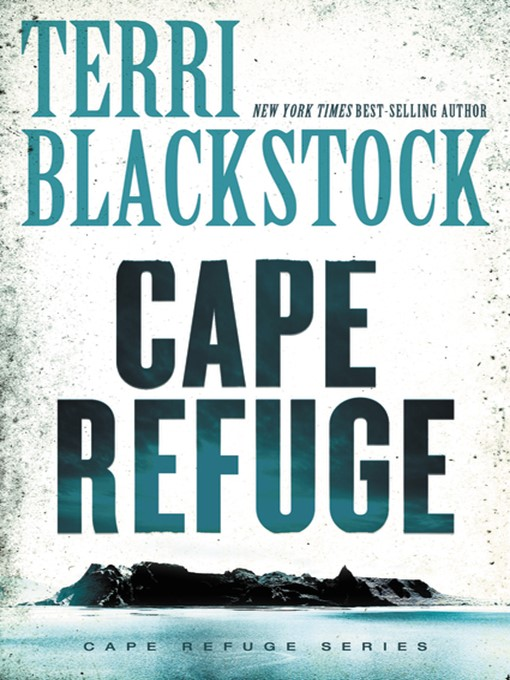 Title details for the Cape Refuge by Terri Blackstock - Available