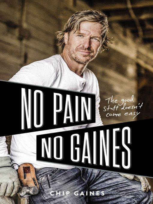 Title details for No Pain, No Gaines by Chip Gaines - Available