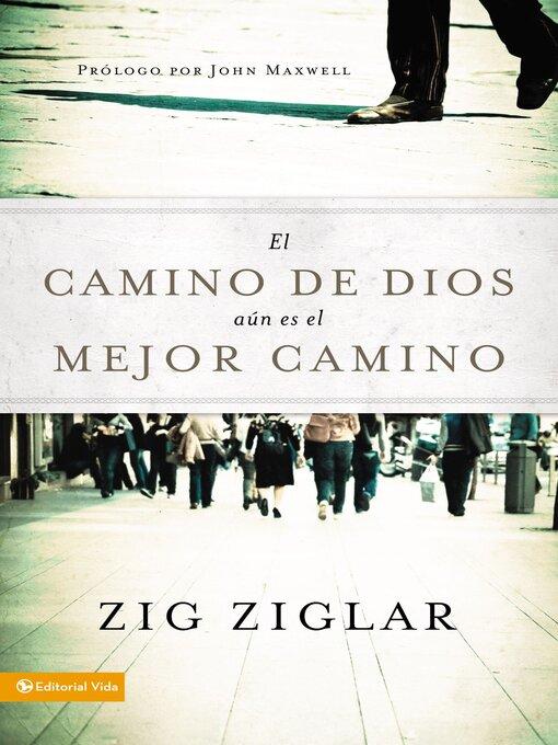 Title details for El camino de Dios aún es el mejor camino by Zig Ziglar - Available