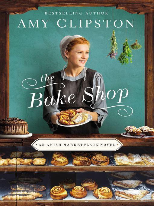 Title details for The Bake Shop by Amy Clipston - Wait list