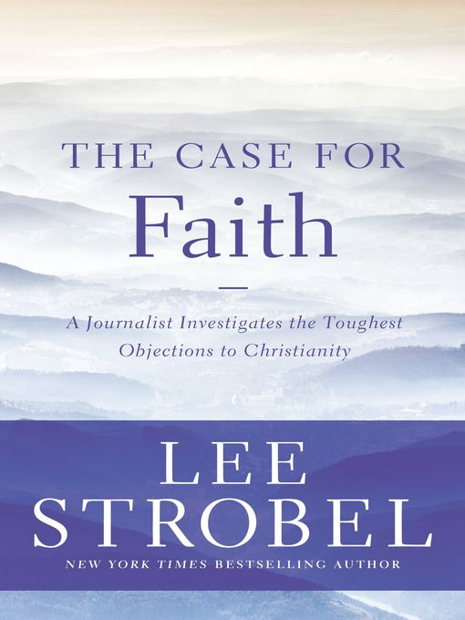 Title details for The Case for Faith by Lee Strobel - Available