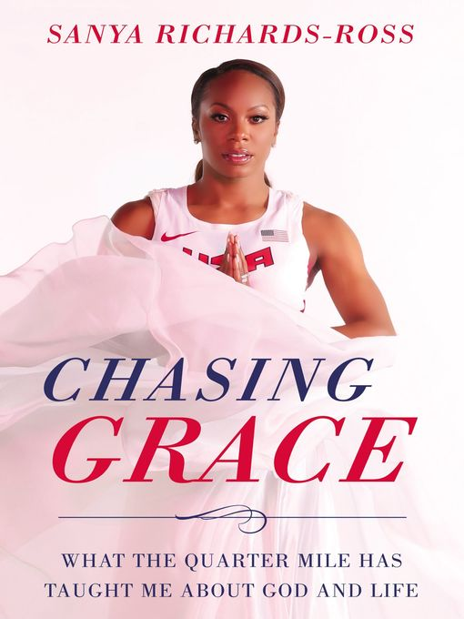 Title details for Chasing Grace by Sanya Richards-Ross - Wait list