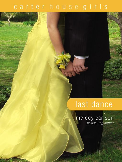 Title details for Last Dance by Melody Carlson - Available