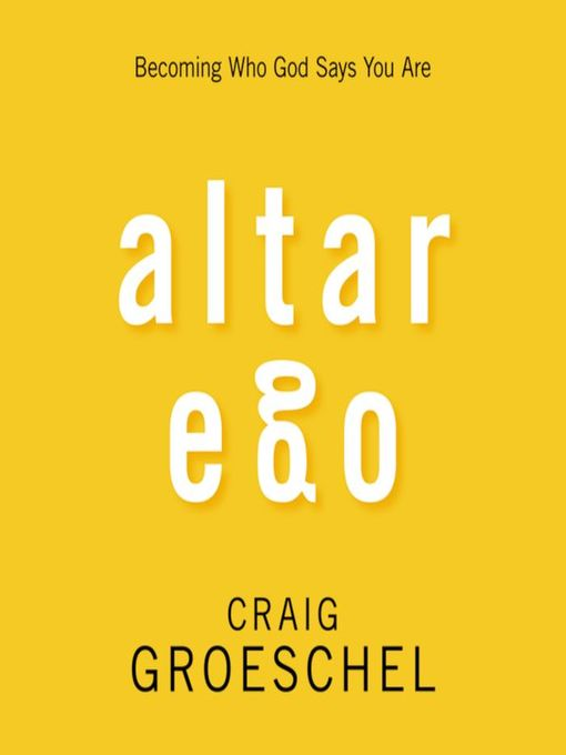 Title details for Altar Ego by Craig Groeschel - Available