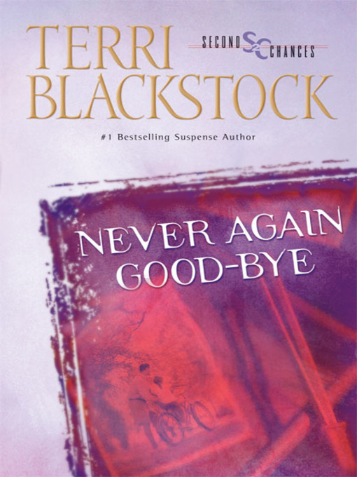 Title details for Never Again Good-Bye by Terri Blackstock - Wait list