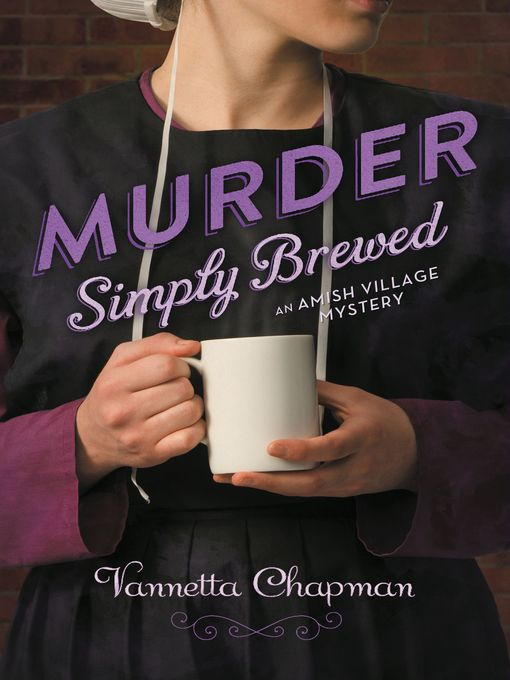 Title details for Murder Simply Brewed by Vannetta Chapman - Wait list