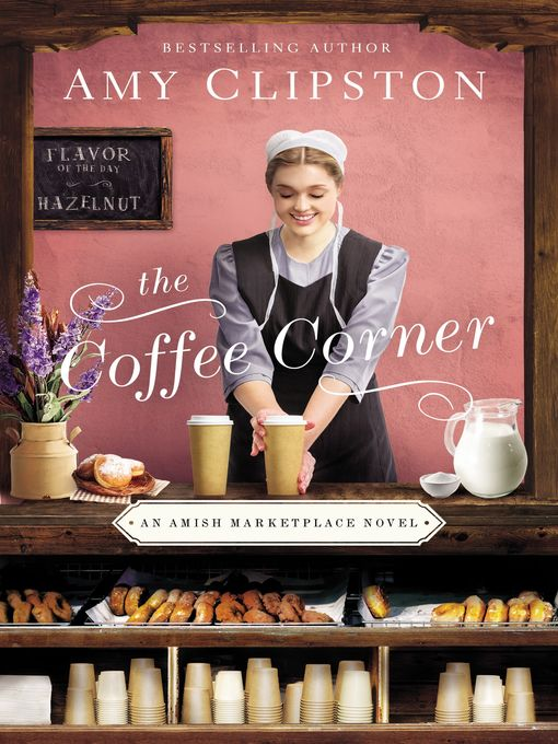 Title details for The Coffee Corner by Amy Clipston - Wait list