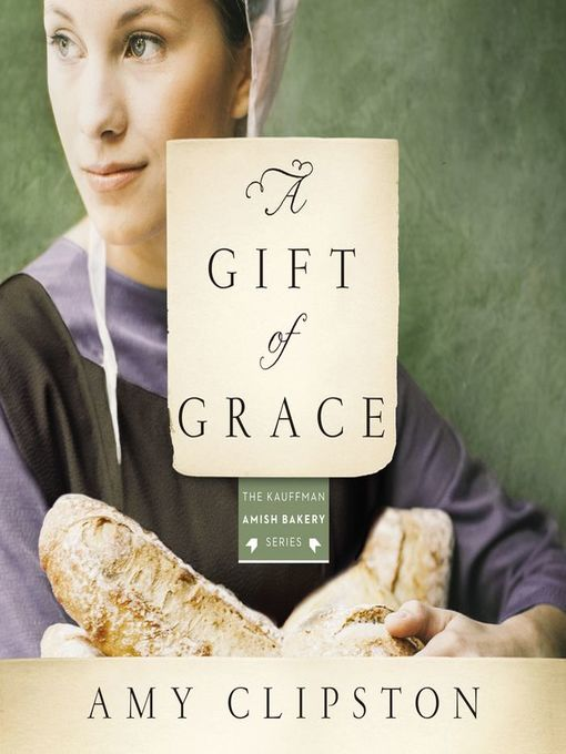 Title details for A Gift of Grace by Amy Clipston - Wait list
