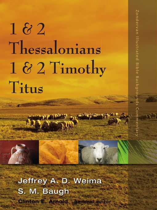 Title details for 1 and 2 Thessalonians, 1 and 2 Timothy, Titus by Jeffrey A.D. Weima - Available