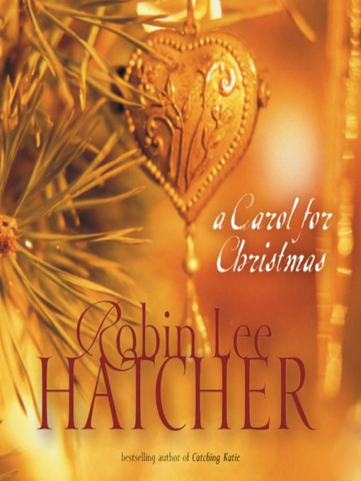 Title details for A Carol for Christmas by Robin Lee Hatcher - Wait list