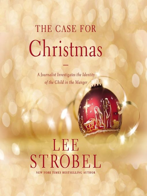 title details for the case for christmas by lee strobel wait list - The Case For Christmas
