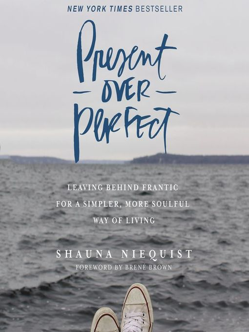Title details for Present Over Perfect by Shauna Niequist - Wait list